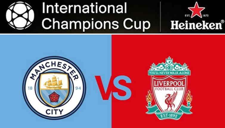 Hasil Manchester City vs Liverpool Skor Akhir 1-2 [ICC 2018]