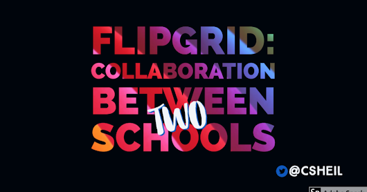 Flipgrid: Collaboration Between Two Schools