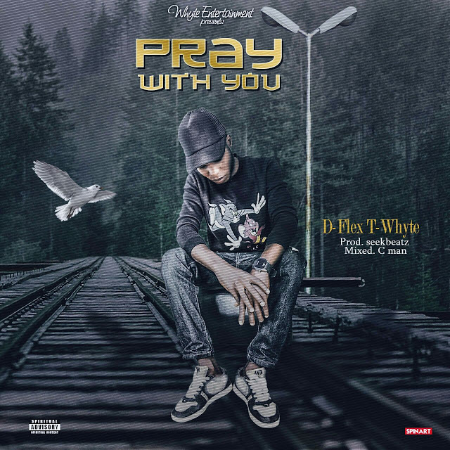 D-FLEX T-WHYTE > PRAY WITH YOU