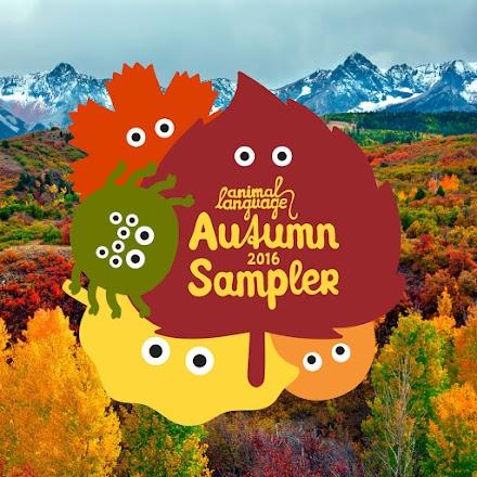 Animal Language - Autumn Sampler 2016 | Full Stream