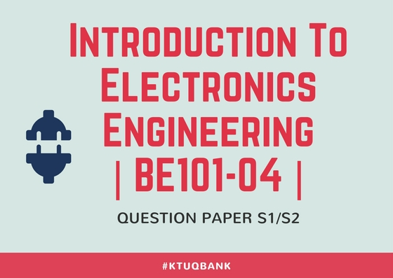 Introduction To Electronics Engineering | BE101-04 | Question Papers (2015 batch)