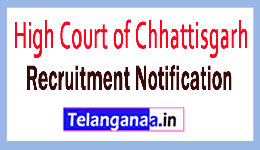 High Court of Chhattisgarh Recruitment Notification