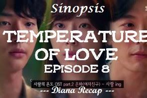 Sinopsis Temperature of Love Episode 8