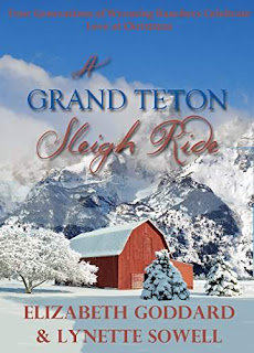 A Grand Teton Sleigh Ride - Four couples find love at Christmas time in Wyoming throughout the years by Elizabeth Goddard and Lynette Sowell