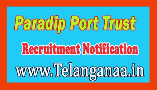 Paradip Port Trust Recruitment Notification 2016