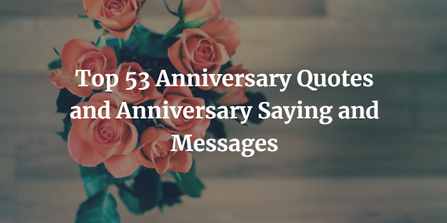 Anniversary Quotes and Anniversary Saying