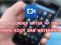 2 Aplikasi Untuk Merekam Layar HP Android (Internal Audio) Tanpa Root Dan Watermark