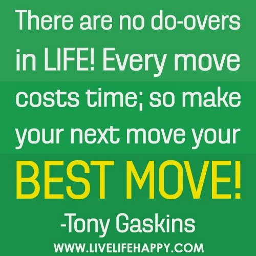 There Are No Do Overs In Lifeevery Move Costs Timeso Make Your