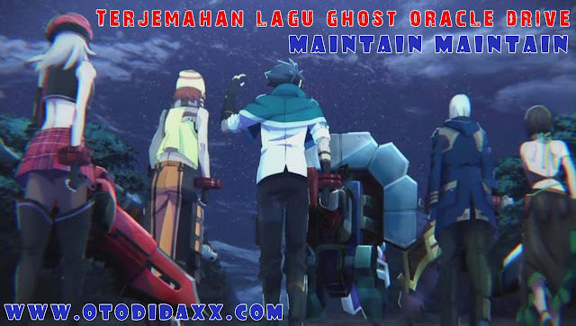 Terjemahan lagu Ghost Oracle Drive Maintain Maintan