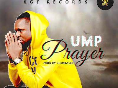 DOWNLOAD MP3: UMP - Prayer (Prod. by Chimbalin) || @iam_ump