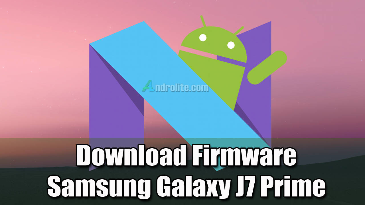 ownload Firmware Android Nougat Samsung J7 Prime SM-G610F (Indonesia)