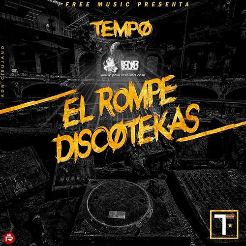 http://www.pow3rsound.com/2018/03/tempo-el-rompe-discotekas.html