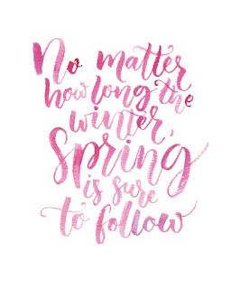 No matter how long the winter, spring is sure to follow.