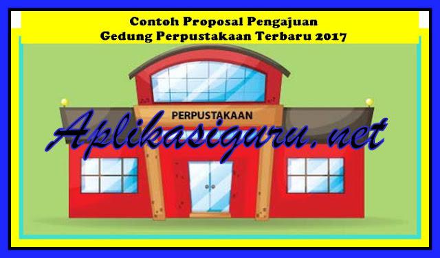 Contoh Proposal Pengajuan Gedung Perpustakaan Terbaru 2017