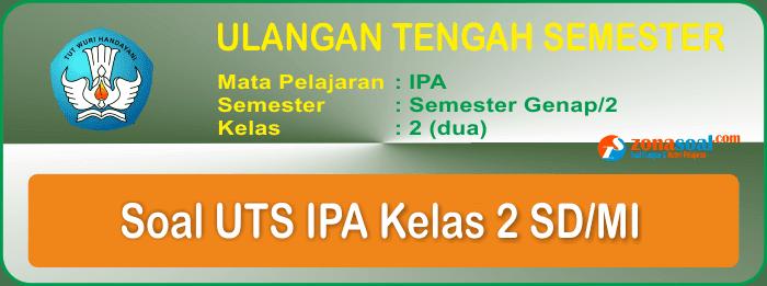 Soal UTS 2 IPA Kelas 2 SD/MI Terbaru dan Kunci Jawaban
