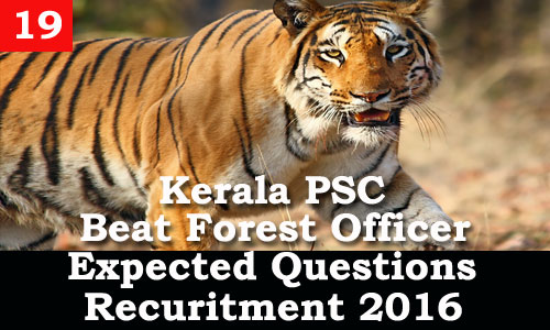 Kerala PSC - Expected Questions for Beat Forest Officer 2016 - 19