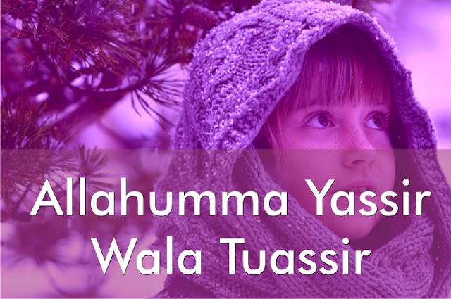 Tulisan Arab Allahumma Yassir Wala Tu'assir