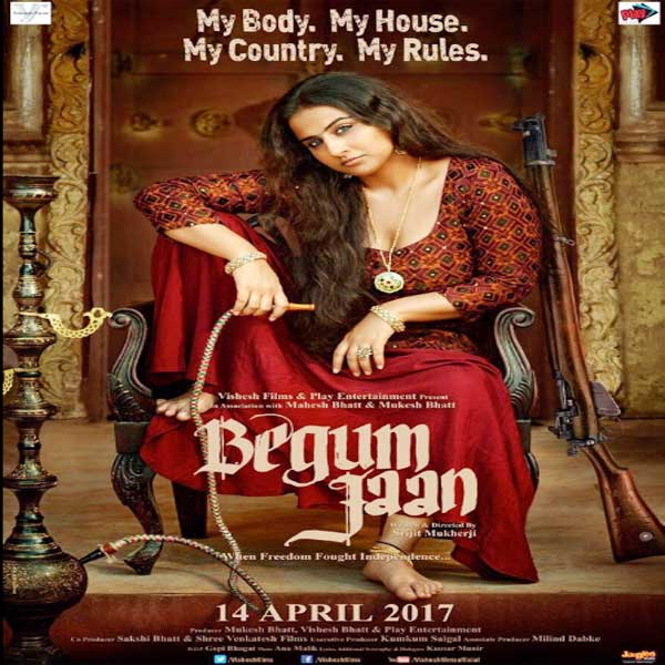 Begum Jaan, Begum Jaan Synopsis, Begum Jaan Trailer, Begum Jaan Review
