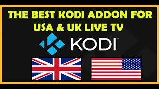 THE BEST KODI ADDON FOR USA & UK LIVE TV