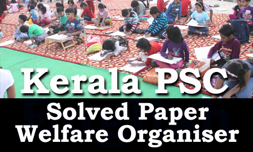 Kerala PSC - Welfare Organiser, Online Examination Solved Paper