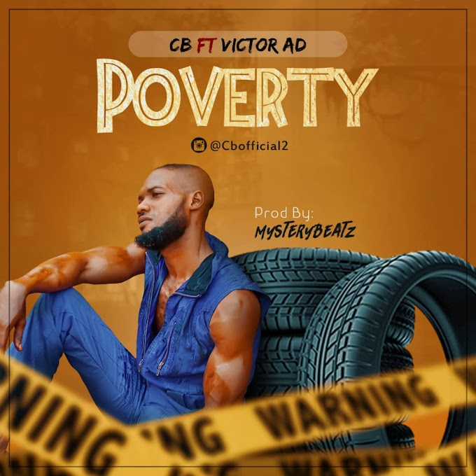 CB FT VICTOR AD – POVERTY (PROD BY: MYSTERYBEATZ) | MP3 DOWNLOAD