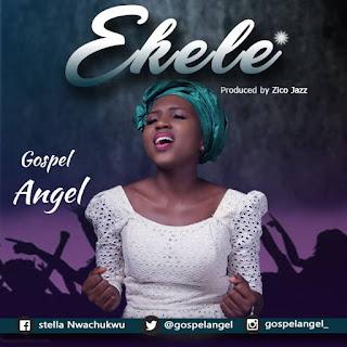 Gospel Angel - Ekele (Praise)