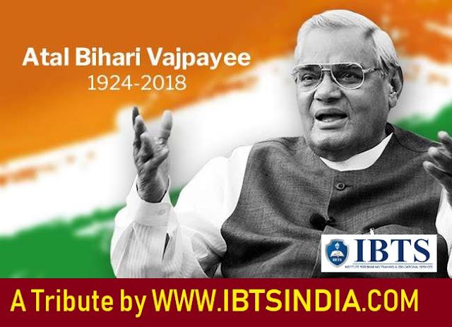 Atal Bihari Vajpayee : A Tribute by IBTSINDIA.COM