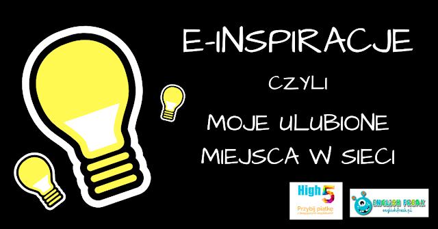 E-INSPIRACJE, CZYLI 5 INSPIRUJĄCYCH MIEJSC W INTERNECIE