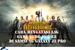 Cara Mengatasi Lag Game PUBG Mobile di SAMSUNG GALAXY J3 PRO