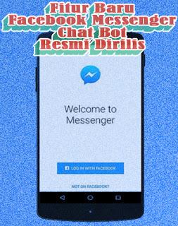 Fitur Baru Facebook Messenger Chat Bot Resmi Dirilis, Begini Cara Menggunakannya