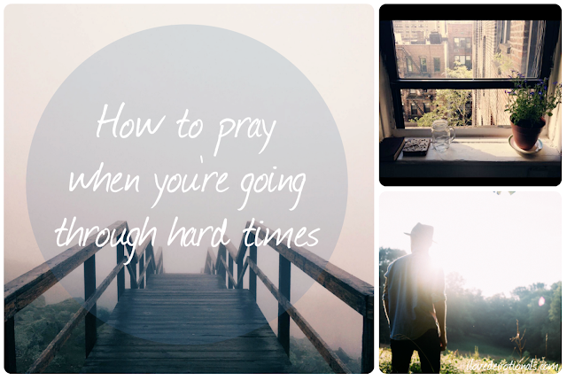 how to pray when you're going through hard times