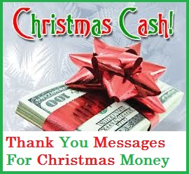 Christmas Thank You Messages: Christmas Money Gift/Cash Thanks
