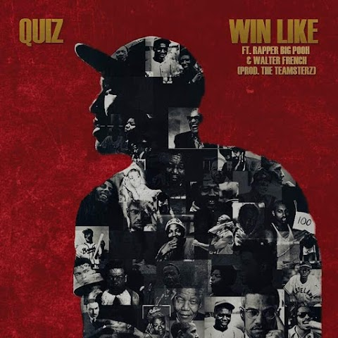 "Quiz Ft Big Pooh & Walter French - ""Win Like"" 