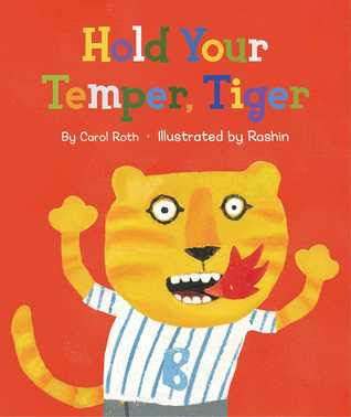 Bea's Book Nook, Review, Hold Your Temper, Tiger! Carol Roth, Rashin