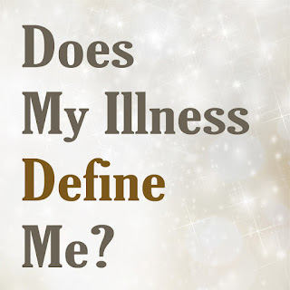Does My Illness Define Me