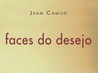 """Resenha Nacional: """"Faces do Desejo"""" - Jeam Camilo"""