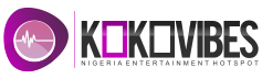 KokoVibes | Nigerian Entertainment Blog