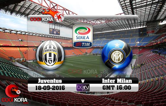 مشاهدة مباراة إنتر ميلان ويوفنتوس اليوم 18-9-2016 في الدوري الإيطالي