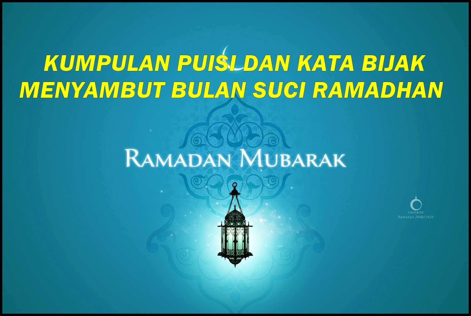 Puisi Dan Kata Mutiara Menyambut Bulan Suci Ramadhan ...