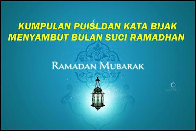 Puisi Dan Kata Mutiara Menyambut Bulan Suci Ramadhan