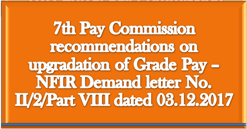 7th-pay-commission-recommendations-upgradation-grade-pay-nfir-demand-paramnews
