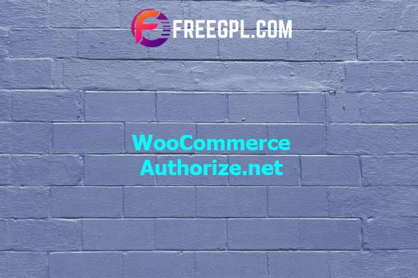 WooCommerce Authorize.net Nulled Download Free