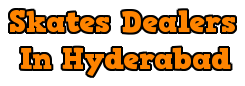 Skates Dealers in Hyderabad