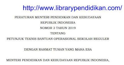 Permendikbud Nomor 3 Tahun 2019 Tentang Petunjuk Teknis Bantuan Operasional Sekolah (BOS) Reguler-http://www.librarypendidikan.com/
