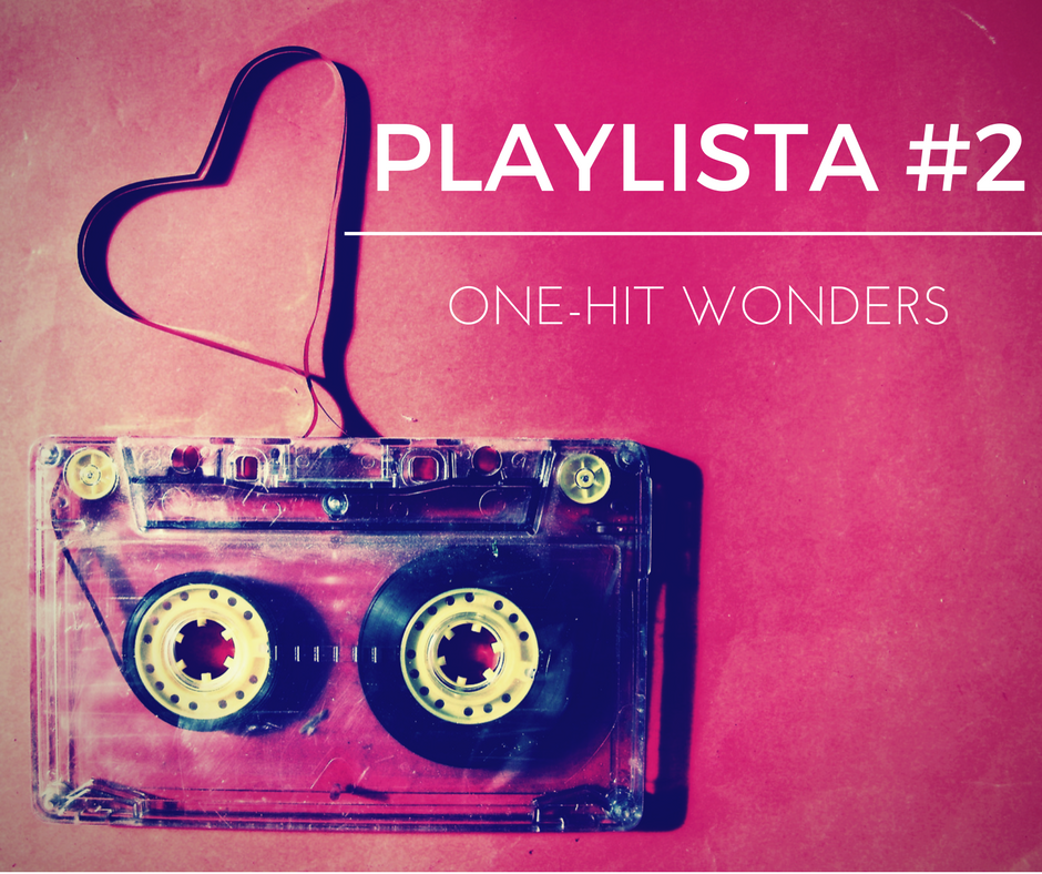 Playlista #2: One-hit wonders