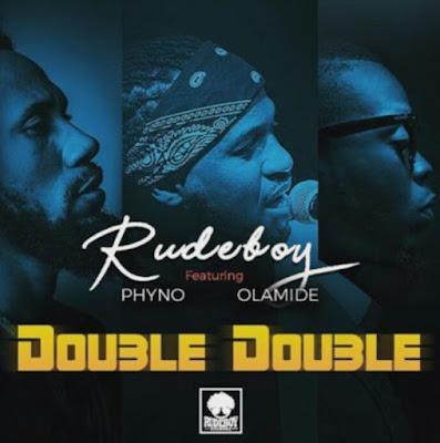 Rudeboy ft. Phyno x Olamide
