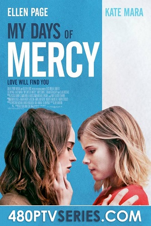 Watch Online Free My Days of Mercy (2017) Full English Movie Download 720p 480p Web-DL