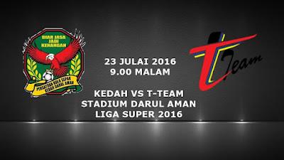 Kedah Vs T-Team 23 Julai 2016