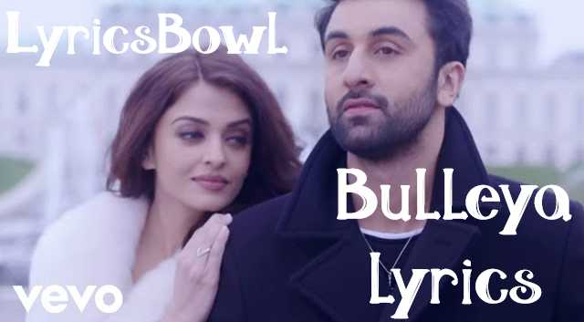 Bulleya Lyrics by Ae Dil Hai Mushkil | LyricsBowl