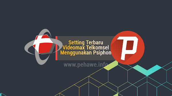 Setting Psiphon PC untuk Videomax Telkomsel Terbaru
